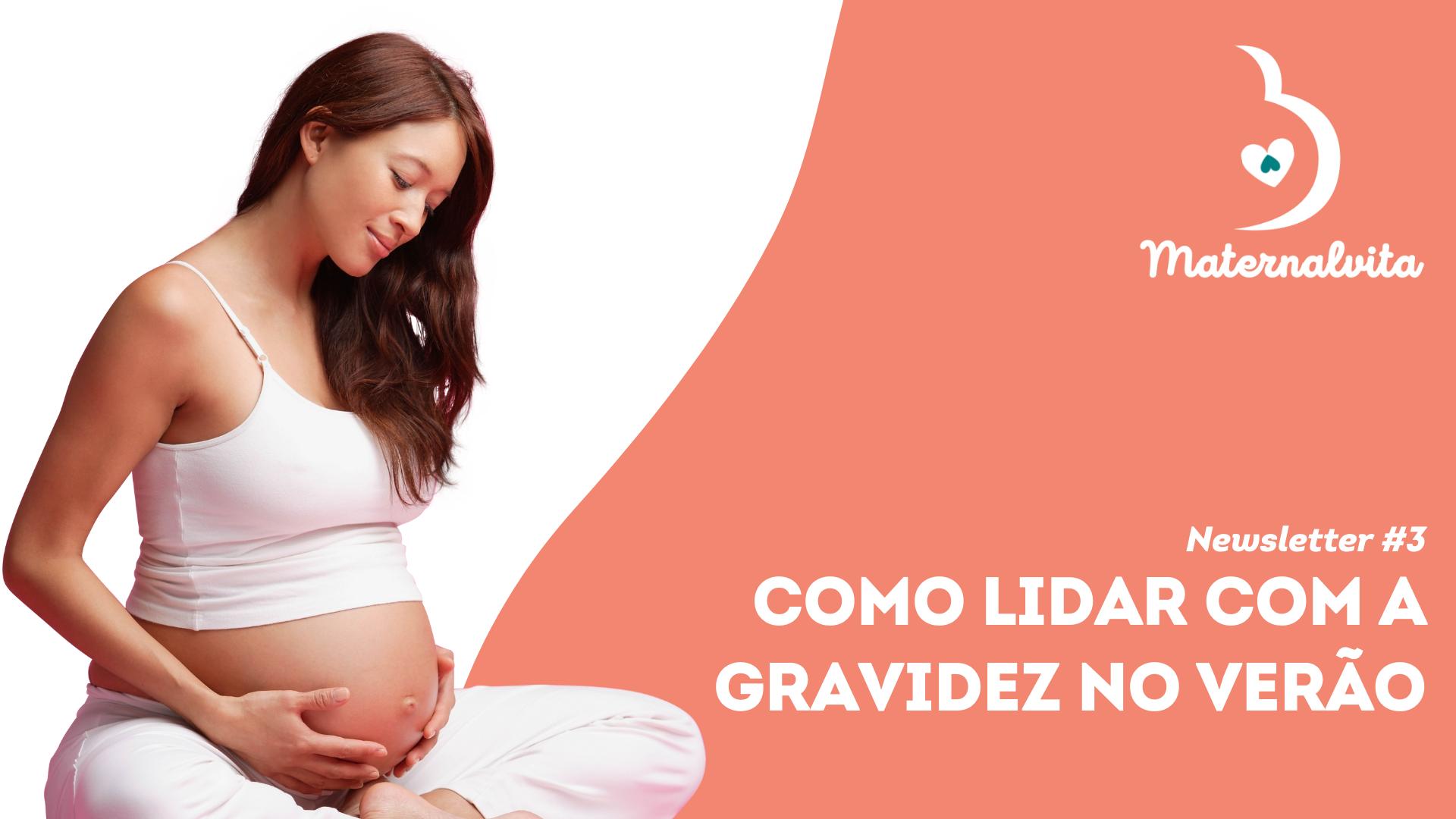Não poderia faltar a nossa Newsletter. Hoje saiu a nossa 3ª Newsletter e falamos de como pode lidar com a gravidez no Verão. Saiba tudo!